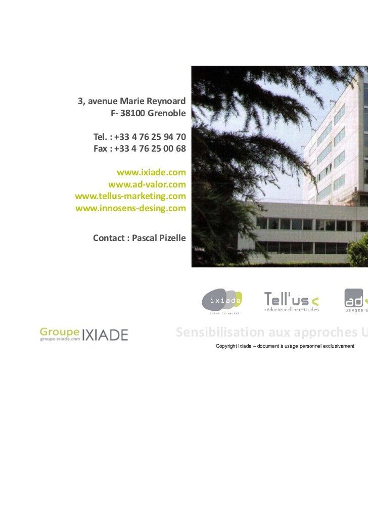 3, avenue Marie Reynoard        F- 38100 Grenoble    Tel. : +33 4 76 25 94 70    Fax : +33 4 76 25 00 68         www.ixiad...