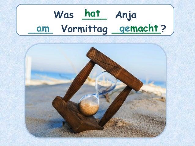 Was ____ Anja ____ Vormittag ________?am hat gemacht