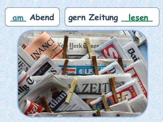 ___ Abendam gern Zeitung ______lesen
