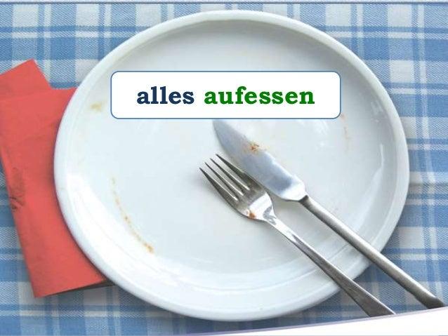 Paulinchen _____ viel Hunger und sie _______ alles _____. hat isst auf