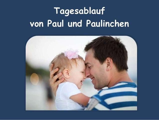 Tagesablauf von Paul und Paulinchen