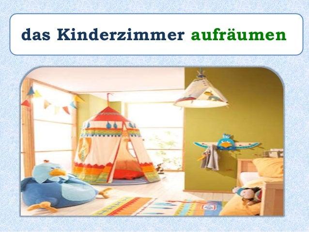Paulinchen _______ danach ihr Kinderzimmer _____ . räumt auf