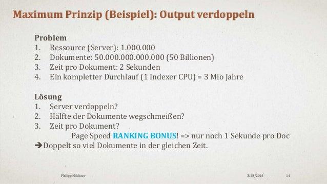 3/18/2016Philipp Klöckner 14 Maximum Prinzip (Beispiel): Output verdoppeln Problem 1. Ressource (Server): 1.000.000 2. Dok...