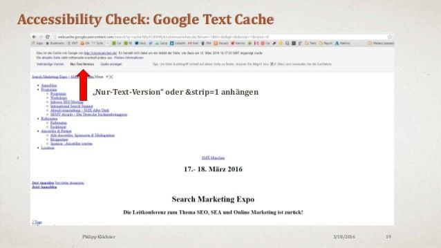 """3/18/2016Philipp Klöckner 19 Accessibility Check: Google Text Cache """"Nur-Text-Version"""" oder &strip=1 anhängen"""
