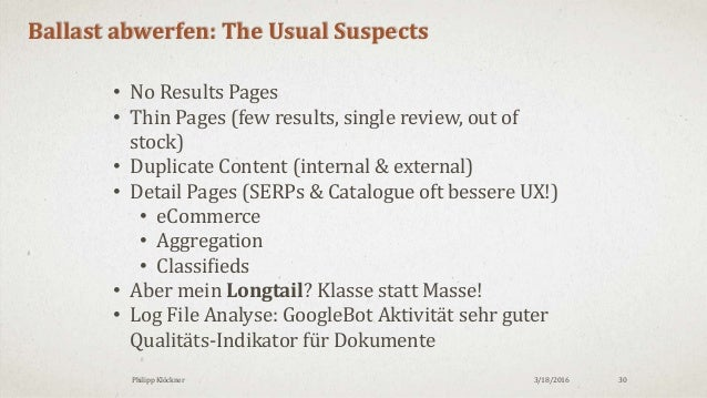 3/18/2016Philipp Klöckner 30 Ballast abwerfen: The Usual Suspects • No Results Pages • Thin Pages (few results, single rev...