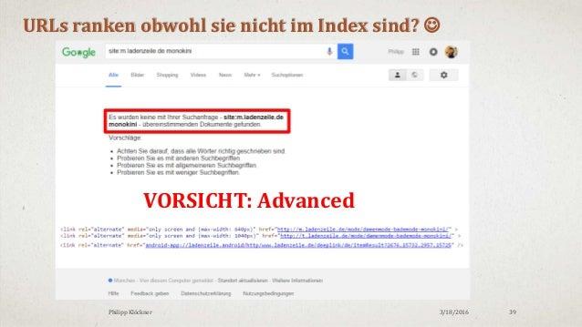 3/18/2016Philipp Klöckner 39 URLs ranken obwohl sie nicht im Index sind?  VORSICHT: Advanced