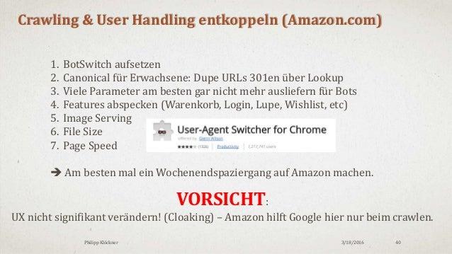 3/18/2016Philipp Klöckner 40 Crawling & User Handling entkoppeln (Amazon.com) 1. BotSwitch aufsetzen 2. Canonical für Erwa...