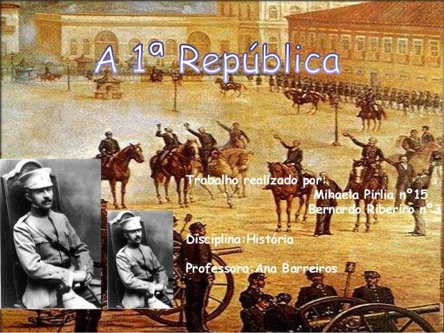 Trabalho realizado por: Mihaela Pirlia nº15 Bernardo Riberiro nº3 Disciplina:História Professora:Ana Barreiros