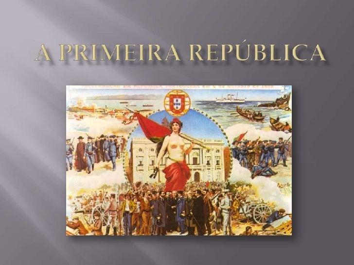 A PRIMEIRA República<br />
