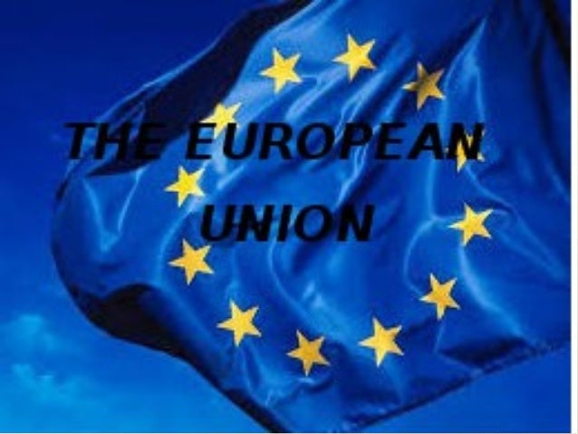 THE EUROPEAN UNION 1. History 2. Figures 3. Institutions Students from 1º Bachillerato G.