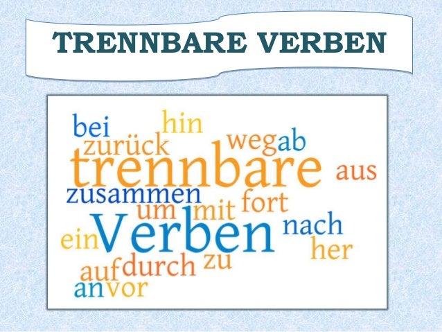 TRENNBARE VERBEN