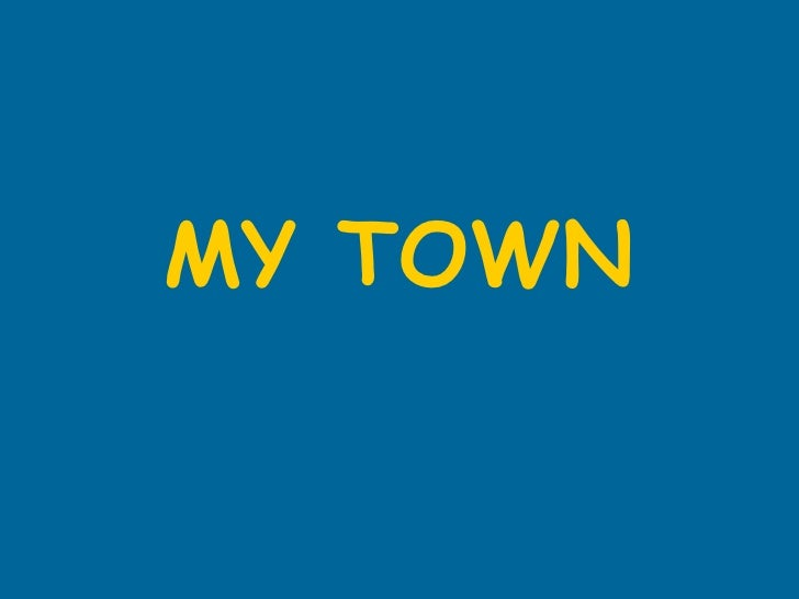 MY TOWN