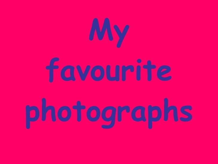 My favourite photographs