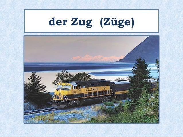 der Zug (Züge)