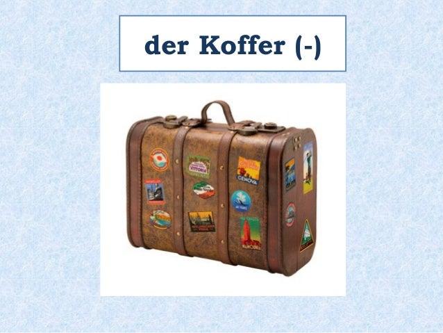 der Koffer (-)