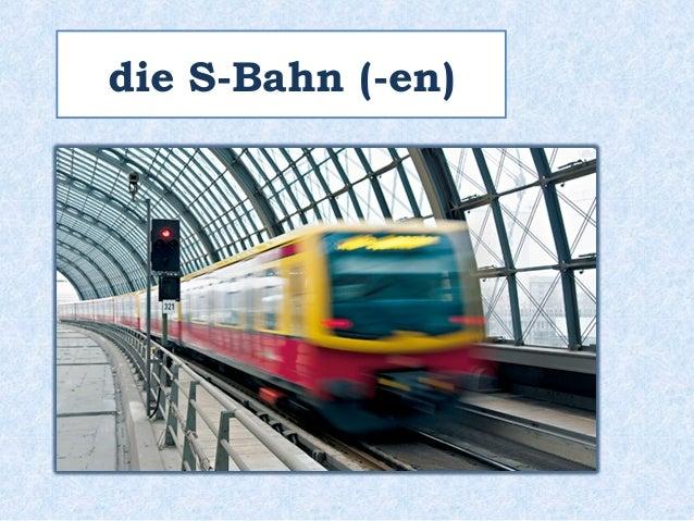 die S-Bahn (-en)