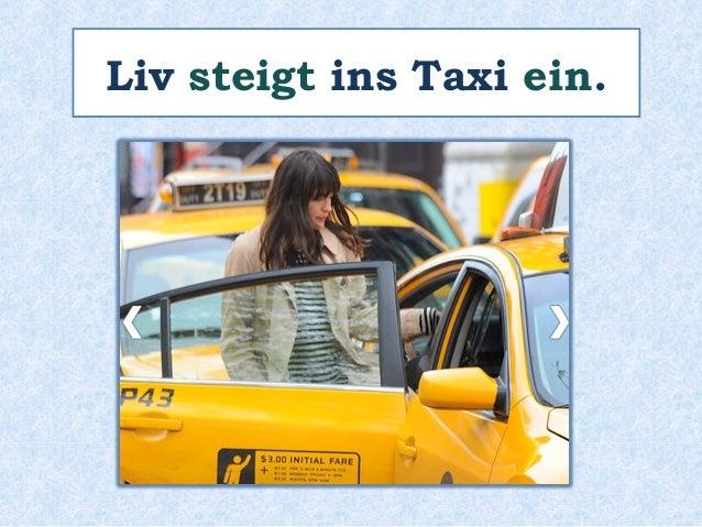 Liv steigt ins Taxi ein.