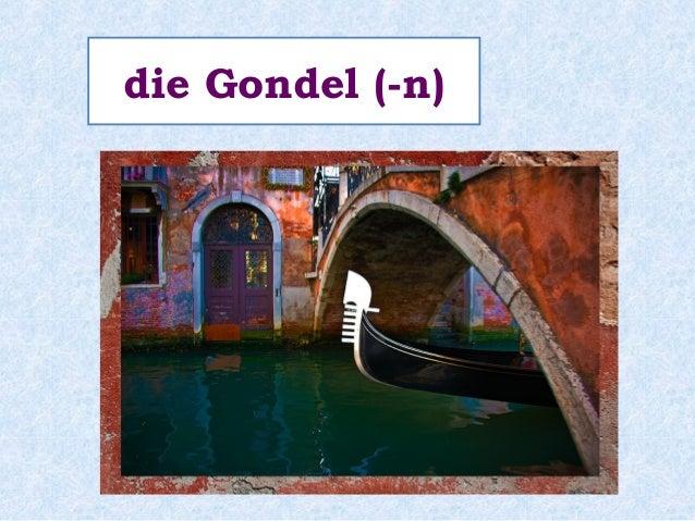 die Gondel (-n)