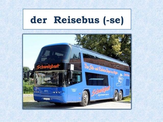 der Reisebus (-se)