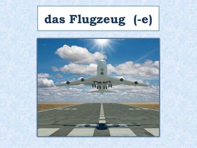 das Flugzeug (-e)