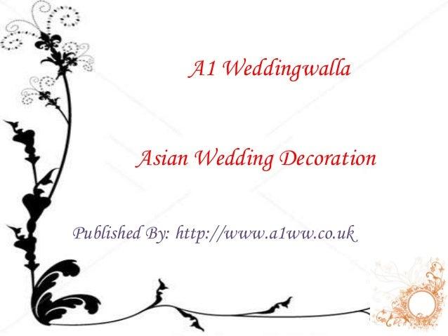 A1 Weddingwalla  Asian Wedding Decoration  Published By: http://www.a1ww.co.uk