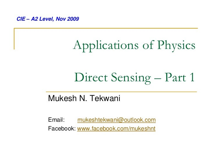 CIE – A2 Level, Nov 2009                     Applications of Physics                      Direct Sensing – Part 1         ...