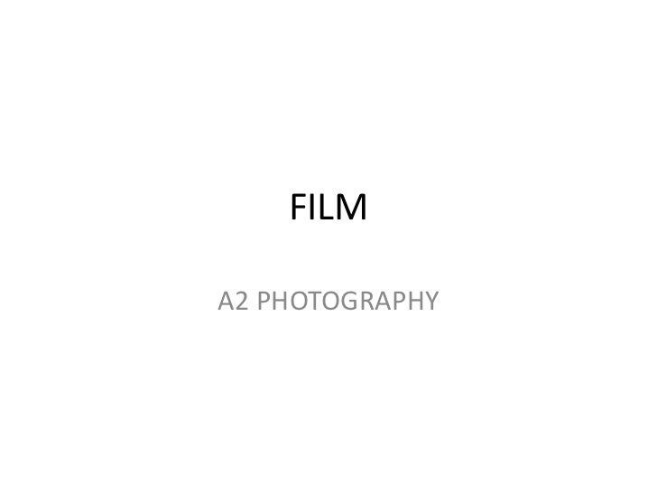 FILM<br />A2 PHOTOGRAPHY<br />