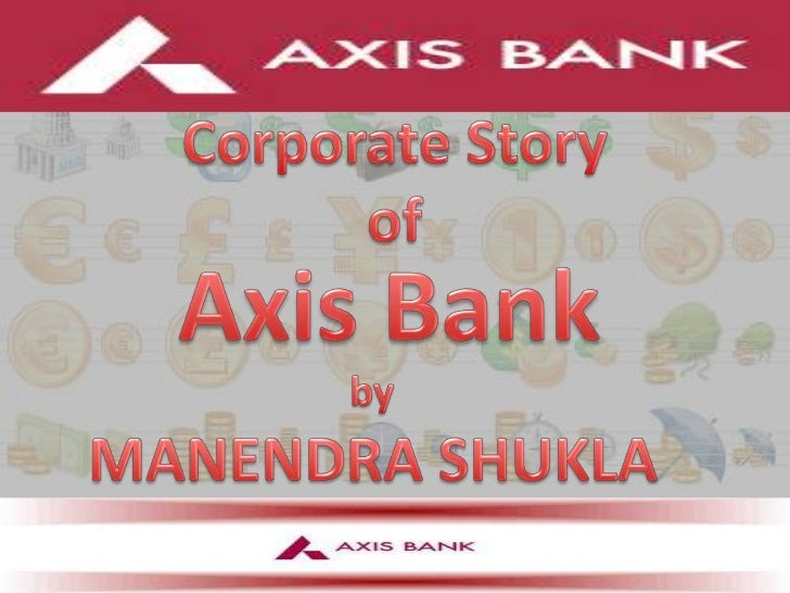  Axis Bank (Formerly known as UTI) was one of the few  private banks to have began operations in 1994 The Bank was promo...
