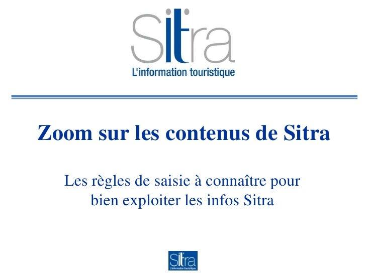 Zoom sur les contenus de Sitra<br />Les règles de saisie à connaître pour bien exploiter les infos Sitra<br />