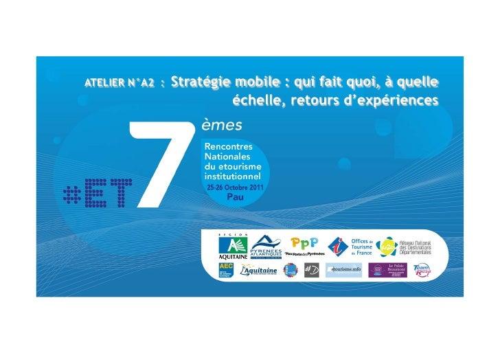 ATELIER N°A2 :   Stratégie mobile : qui fait quoi, à quelle                          échelle, retours d'expériences