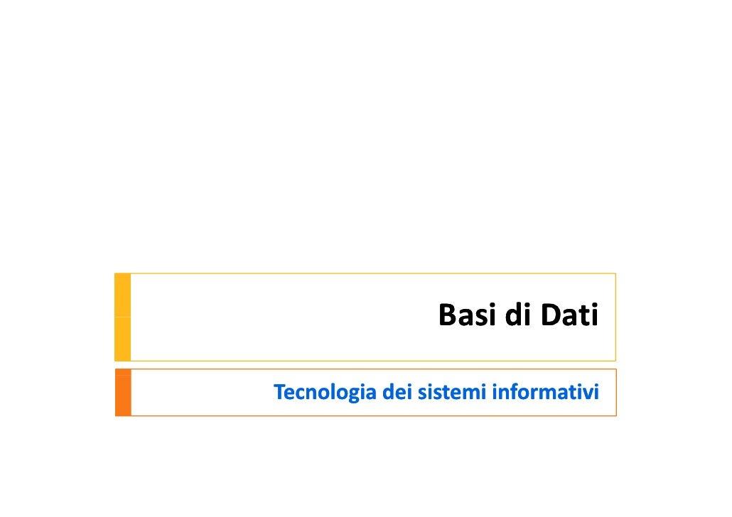 BasidiDati                  Basi di Dati  Tecnologiadeisistemiinformativi