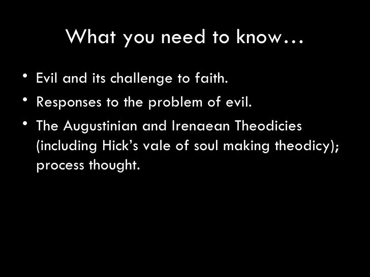 explain augustine's theodicy The strengths and weaknesses of augustine's and ireneau's theodicy 'evil did not come from god, since god's creation was faultless and perfect' (st augustine.