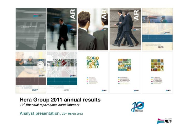 Hera Group 2011 annual results10th financial report since establishmentAnalyst presentation,        22nd March 2012