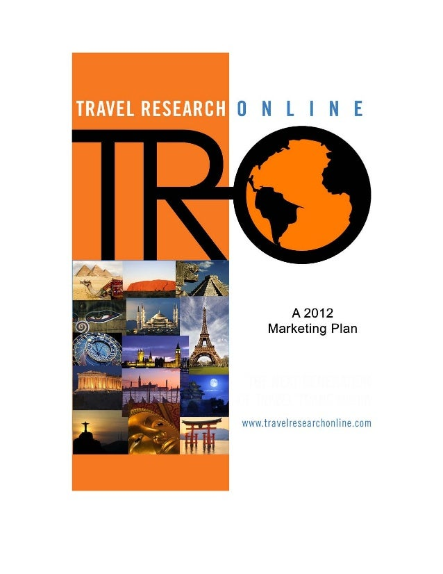 Travel Research Online – A 2012 Marketing Plan Page 1 Contents A 2012 Wake Up Call...........................................