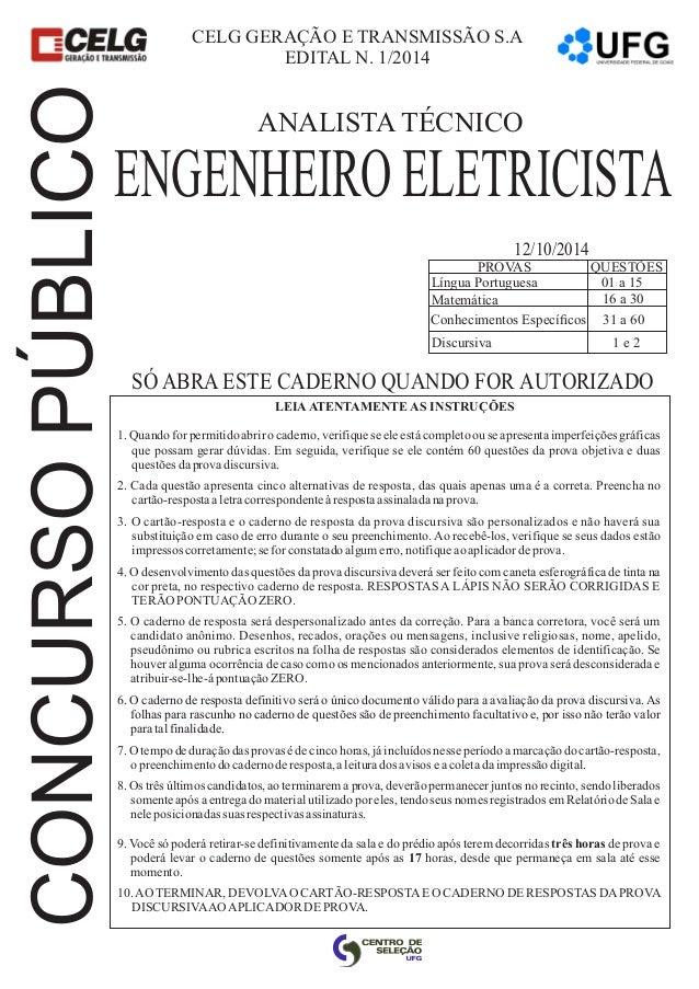 CELG GERAÇÃO E TRANSMISSÃO S.A  EDITAL N. 1/2014  PÚBLICO  ANALISTA TÉCNICO  1. Quando for permitido abrir o caderno, veri...