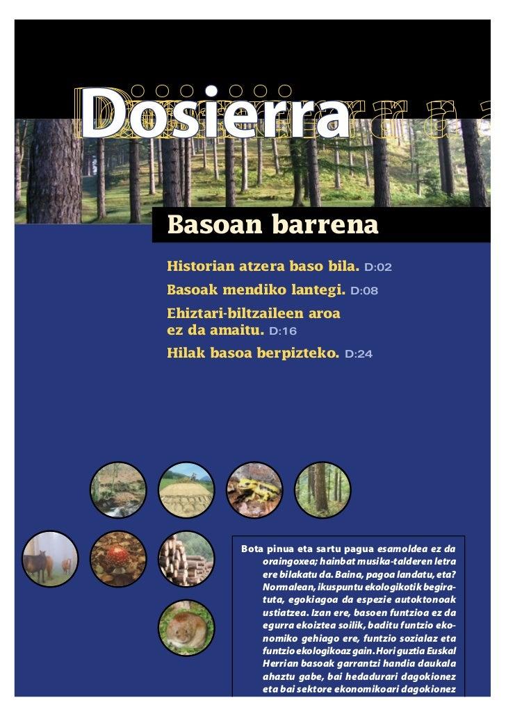 Basoan barrena Historian atzera baso bila.         D:02  Basoak mendiko lantegi.          D:08  Ehiztari-biltzaileen aroa ...