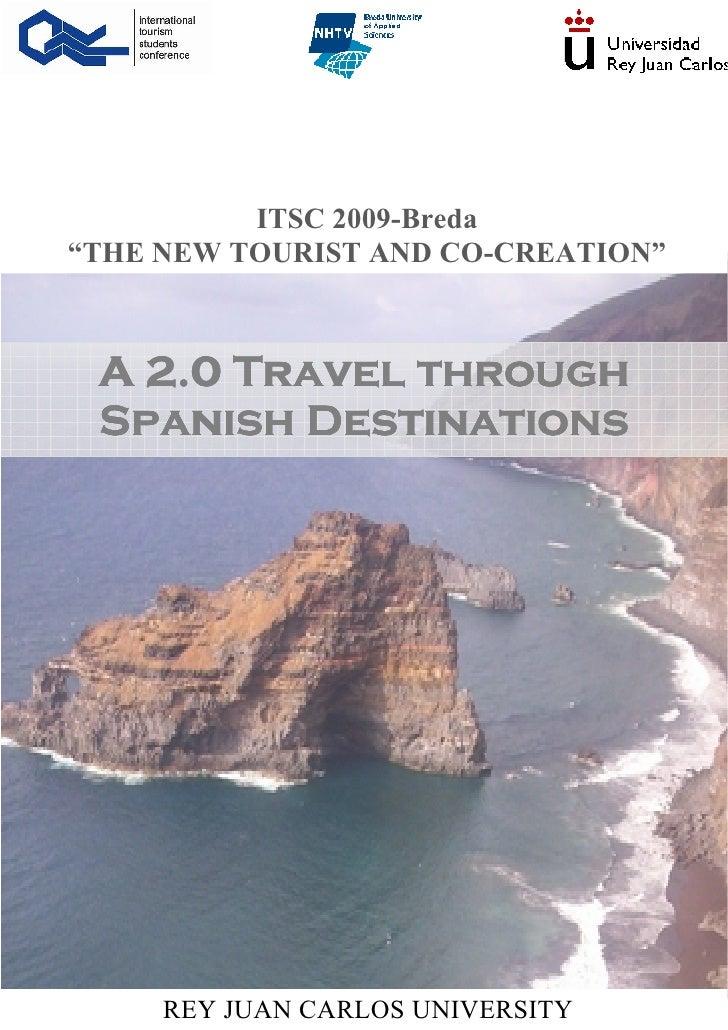 "ITSC 2009-Breda ""THE EW TOURIST A D CO-CREATIO ""     A 2.0 Travel through  Spanish Destinations          REY JUAN CARLOS U..."