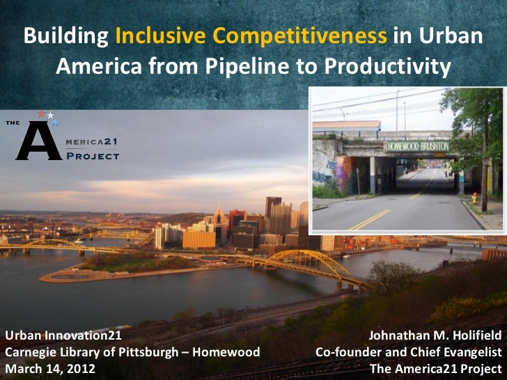 Building Inclusive Competitiveness in Urban     America from Pipeline to Productivity                Changing the economic...