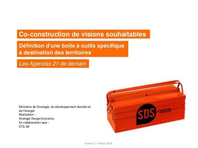 Co-construction de visions souhaitables Définition d'une boîte à outils spécifique à destination des territoires Les Agend...