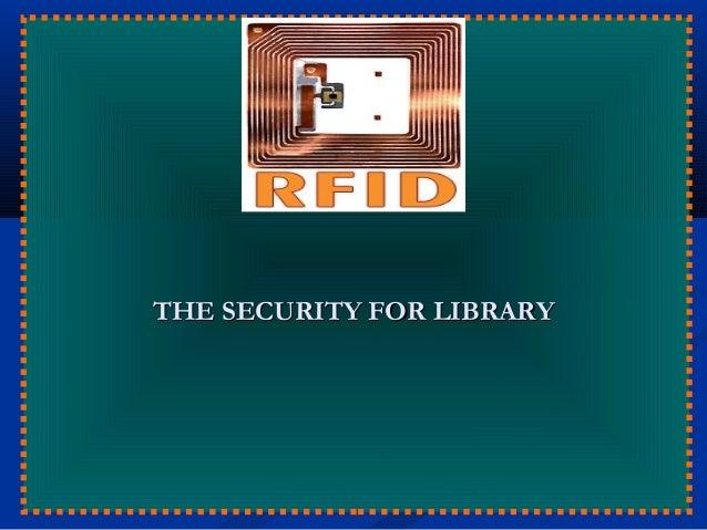 THE SECURITY FOR LIBRARYTHE SECURITY FOR LIBRARY