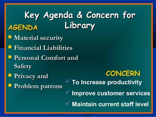 Key Agenda & Concern forKey Agenda & Concern for LibraryLibraryAGENDAAGENDA  Material securityMaterial security  Financi...
