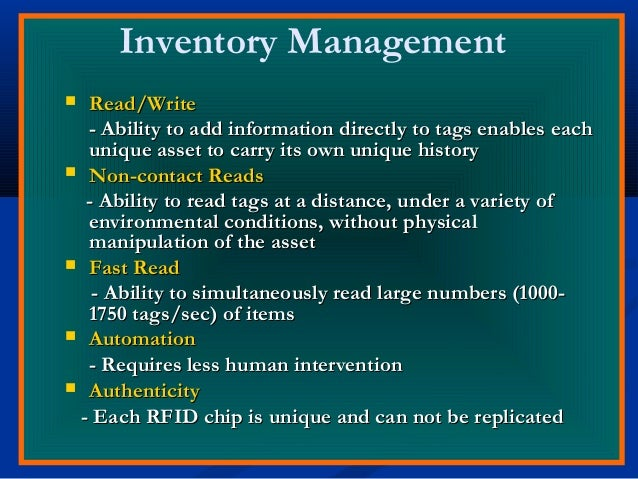 Inventory Management  Read/WriteRead/Write - Ability to add information directly to tags enables each- Ability to add inf...
