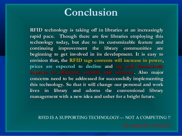 Conclusion RFID technology is taking off in libraries at an increasinglyRFID technology is taking off in libraries at an i...