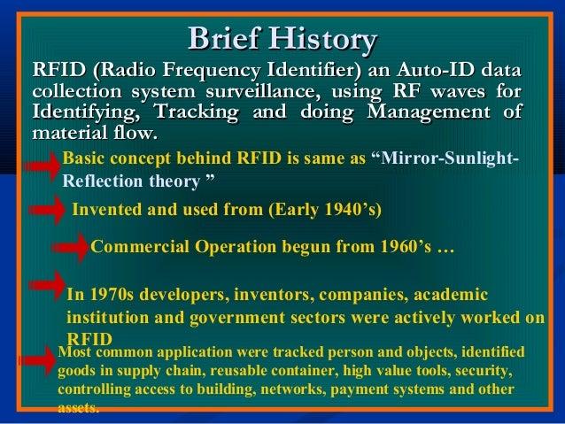 Brief HistoryBrief History RFID (Radio Frequency Identifier) an Auto-ID dataRFID (Radio Frequency Identifier) an Auto-ID d...