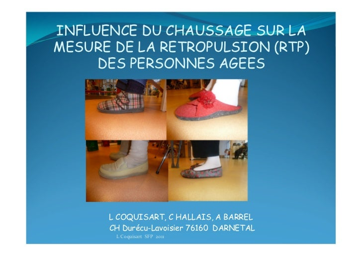INFLUENCE DU CHAUSSAGE SUR LAMESURE DE LA RETROPULSION (RTP)     DES PERSONNES AGEES      L COQUISART, C HALLAIS, A BARREL...