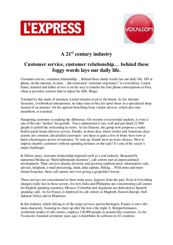 A 21st century industry  Customer service, customer relationship… behind these             foggy words lays our daily life...