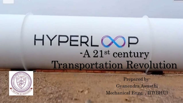 -A 21st century Transportation Revolution Prepared by- Gyanendra Awasthi Mechanical Engg. , IIT(BHU) 10/6/2016 1