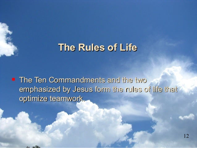 The Rules of LifeThe Rules of Life  The Ten Commandments and the twoThe Ten Commandments and the two emphasized by Jesus ...