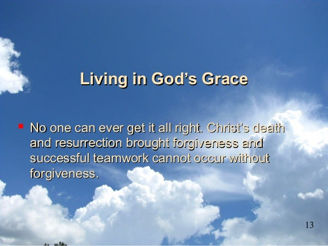 Living in God's GraceLiving in God's Grace  No one can ever get it all right. Christ's deathNo one can ever get it all ri...