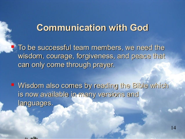 Communication with GodCommunication with God  To be successful team members, we need theTo be successful team members, we...